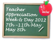2012 National Teacher Appreciation Day and Week Celebrated Today