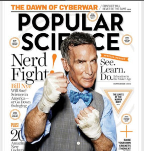 "Science Education Celebrity Bill Nye Fights to ""Save"" Science in America says new Popular Science Issue"