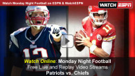 Tonight on ESPN Monday Night Football, Tom Brady and his Patriots travel to Kansas City to take on the Chiefs in Arrowhead Stadium. The 8:30pm kickoff action begins with ESPN's coverage at 8. Mobile fans of the NFL get to watch Monday Night Football (MNF)...