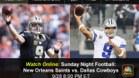 As the New Orleans Saints head to Arlington to take on the Dallas Cowboys, NBC will broadcast the game live on Sunday Night Football. The network's television broadcast is complemented with the ability for viewers to also watch NBC SNF online using a live video...