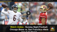 In this second week of the regular season, NBC's Sunday Night Football features the Chicago Bears and the San Francisco 49ers. With Kick-off scheduled for 8:30pm eastern, live coverage begins at 8. Those away from a TV can watch Sunday Night Football (SNF) online via...