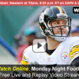 "<!-- AddThis Sharing Buttons above -->                 <div class=""addthis_toolbox addthis_default_style "" addthis:url='http://newstaar.com/watch-espn-live-online-video-of-monday-night-football-steelers-titans/3511402/'   >                     <a class=""addthis_button_facebook_like"" fb:like:layout=""button_count""></a>                     <a class=""addthis_button_tweet""></a>                     <a class=""addthis_button_pinterest_pinit""></a>                     <a class=""addthis_counter addthis_pill_style""></a>                 </div>Tonight the 6-4 Steelers head to Nashville to take on the 2-7 Titans in primetime on ESPN's Monday Night Football. The ESPN television pregame coverage begins at 8pm eastern followed by the kick-off 30 minutes later. Thanks to the watchESPN platform, MNF fans can watch […]<!-- AddThis Sharing Buttons below -->                 <div class=""addthis_toolbox addthis_default_style addthis_32x32_style"" addthis:url='http://newstaar.com/watch-espn-live-online-video-of-monday-night-football-steelers-titans/3511402/'  >                     <a class=""addthis_button_preferred_1""></a>                     <a class=""addthis_button_preferred_2""></a>                     <a class=""addthis_button_preferred_3""></a>                     <a class=""addthis_button_preferred_4""></a>                     <a class=""addthis_button_compact""></a>                     <a class=""addthis_counter addthis_bubble_style""></a>                 </div>"