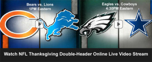 Watch Thanksgiving NFL Football Online: Lions v. Bears and Eagles v. Cowboys
